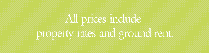 All prices include property rates and ground rent.